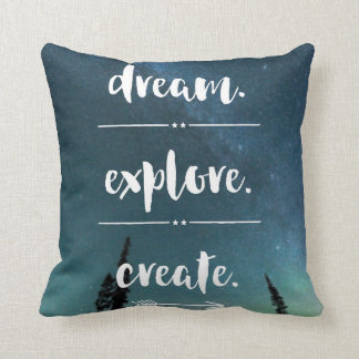 Dream. Explore. Create. Pillow