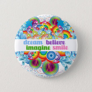 dream imagine believe smile 6 cm round badge