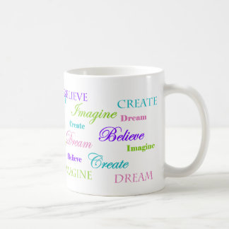 Dream Imagine Create Believe Coffee Mug