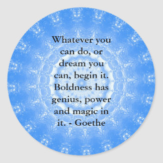 Dream Inspirational Quote GOETHE Classic Round Sticker