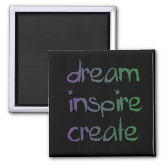 Dream, inspire,create magnet
