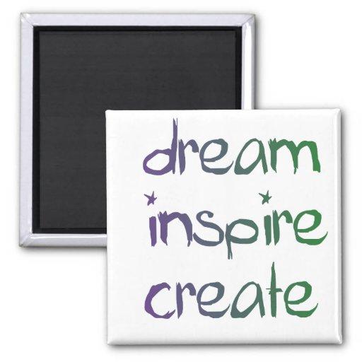 dream, inspire,create magnet
