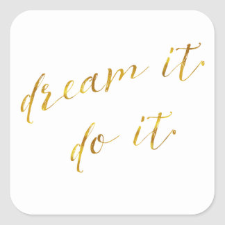 Dream It Do It Quote Faux Gold Foil Quotes Sparkly Square Sticker