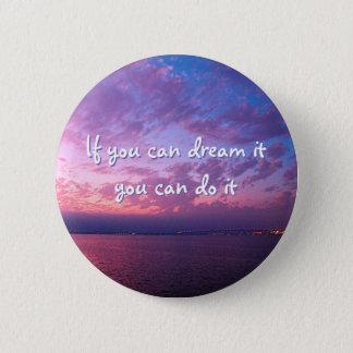 """Dream it do it"" quote purple pink sunset photo 6 Cm Round Badge"