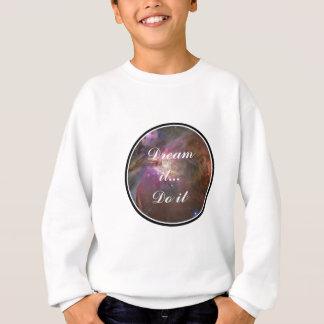 Dream it, Do it - Space Sweatshirt