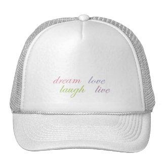 dream love laugh live trucker hats