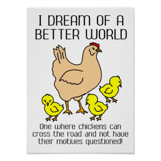 Dream Of A Better World Funny Poster