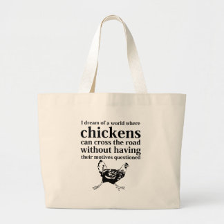 Dream of a World Where Chickens Can Cross the Road Jumbo Tote Bag