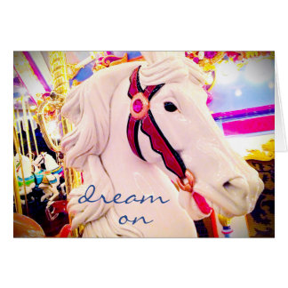 """Dream on"" carousel horse photo blank inside card"