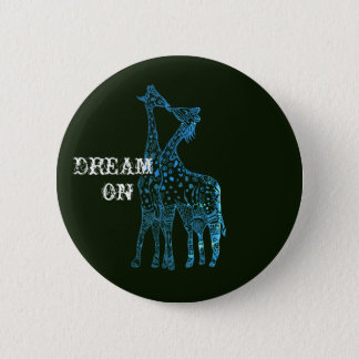 Dream On Girafes Drawing Round Badge