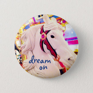 """""""Dream on"""" quote colorful carousel horse photo 6 Cm Round Badge"""