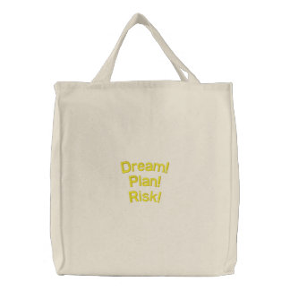 Dream Plan Risk Embroidered Bags