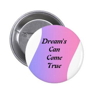 Dream s Can Come True Button