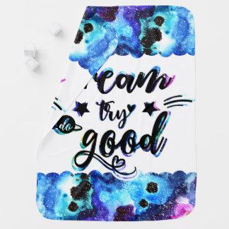 Dream. Try. Do Good. Baby Blanket