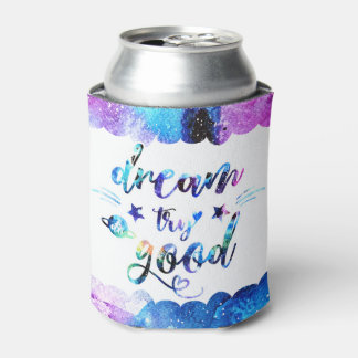 Dream. Try. Do Good. Can Cooler