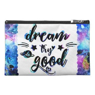 Dream. Try. Do Good. Travel Accessory Bag