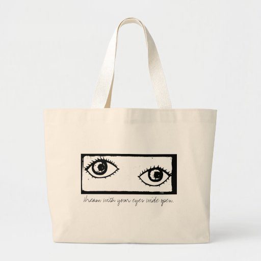Dream With Your Eyes Wide Open - Stamped Tote Bags