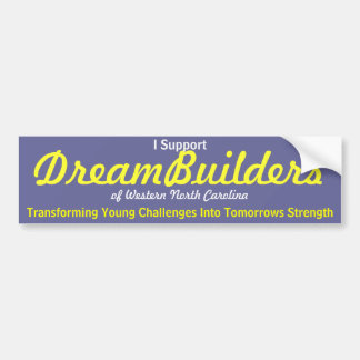 DreamBuilders, Bumper Sticker