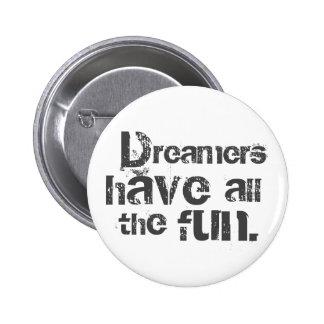 Dreamers Have Fun 6 Cm Round Badge
