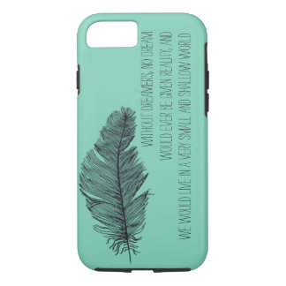Dreamers in this Crazy World iPhone 7 Case