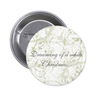 Dreaming of a white Christmas... 6 Cm Round Badge