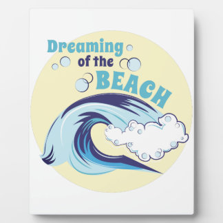 Dreaming Of Beach Plaque