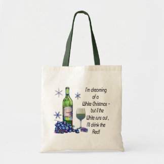 Dreaming of White Christmas, Funny Wine Art Gifts Budget Tote Bag