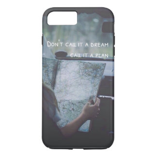 Dreams and Plans iPhone 7 Plus Case