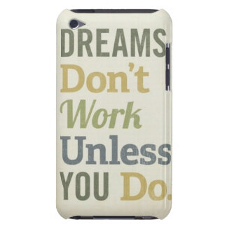 Dreams And Work iPod Touch Case