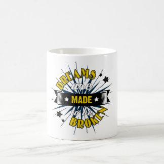 Dreams Are Made to be Broken Basic White Mug