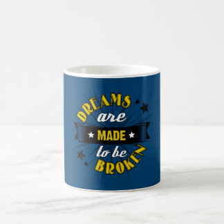 Dreams Are Made to be Broken Basic White Mug