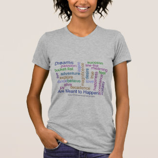 Dreams Are Meant to Happen (bright) T-Shirt