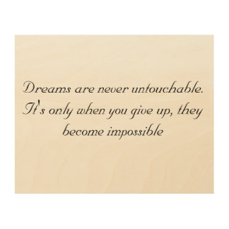 Dreams are never untouchable wall art