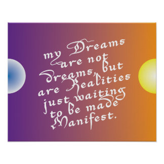Dreams are Realities - quote Poster