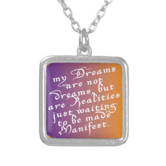 Dreams are Realities waiting to be made Manifest Silver Plated Necklace