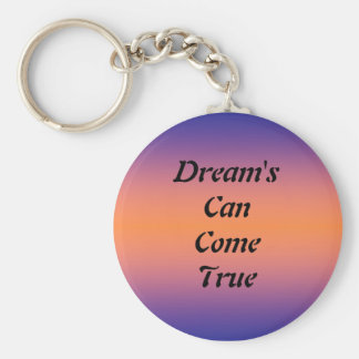 Dreams Can Come True Basic Round Button Key Ring