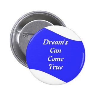 Dream's Can Come True Button