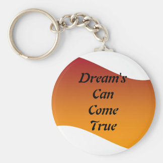 Dreams Can Come True Keychain