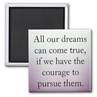 Dreams Can Come True Square Magnet