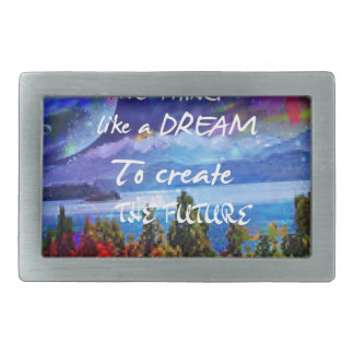 Dreams create the future belt buckle