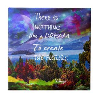 Dreams create the future ceramic tile