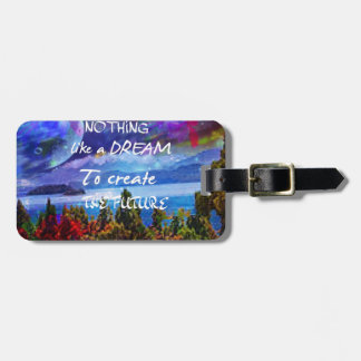 Dreams create the future luggage tag