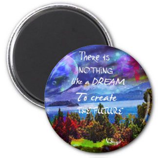 Dreams create the future magnet