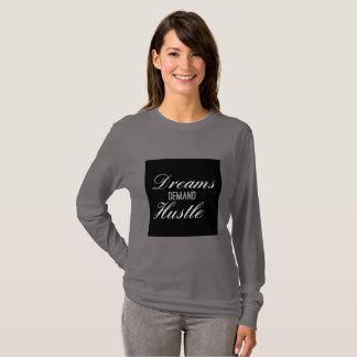 Dreams Demand Hustle T-Shirt