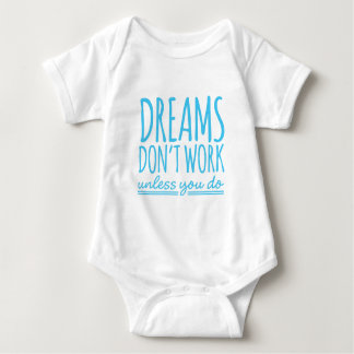 Dreams don't work baby bodysuit