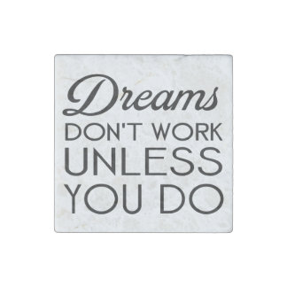 dreams dont work unless you do-black.png stone magnet