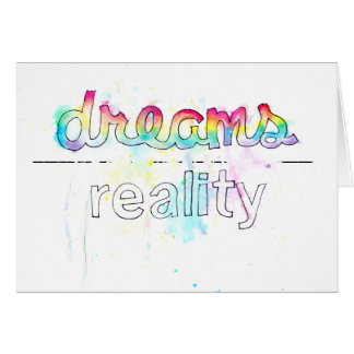 Dreams Into Reality Card