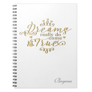 DREAMS REALLY DO COME TRUE Gold Notebook Journal