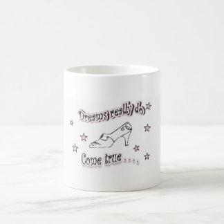 Dreams realy do come true coffee mug