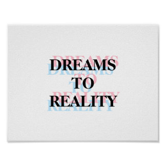 Dreams To Reality Inspirational Quote Poster